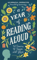 A Year of Reading Aloud - 52 Poems to Learn and Love