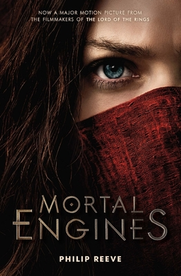 Mortal Engines (Hungry Cities Chronicles / Mortal Engines Quartet #1) (Film Tie-In)