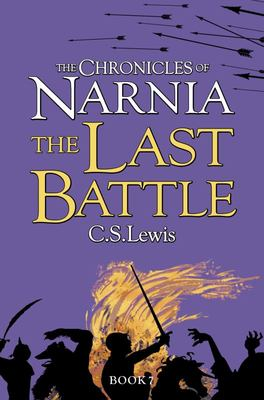The Last Battle (#7 Chronicles of Narnia)