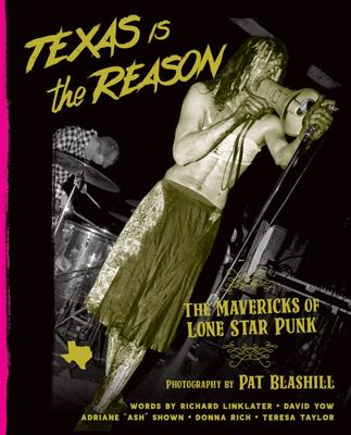 Texas Is the Reason - The Mavericks of Lone Star Punk
