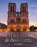 Notre Dame de Paris - A Celebration of the Cathedral