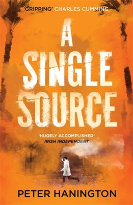 A Single Source - 'Topical, Authoritative and Gripping' Charles Cumming