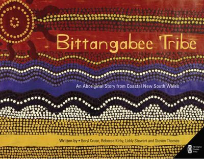 Bittangabee Tribe An Aboriginal Story from Coastal New South Wales