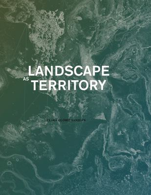 Landscape As Territory - A Cartographic Design Project
