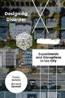 Designing Disorder - Experiments and Disruptions in the City