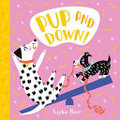 Pups! Pup and Down (board book)
