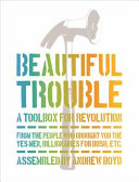 Beautiful Trouble - A Toolbox for Revolution