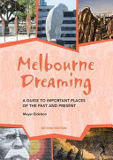 Melbourne Dreaming  Guide to exploring important sites of the past and present