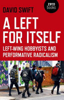 A Left for Itself - Left-Wing Hobbyists and the Rise of Identity Radicalism