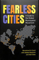 Fearless Cities - A Guide to the Global Municipalist Movement
