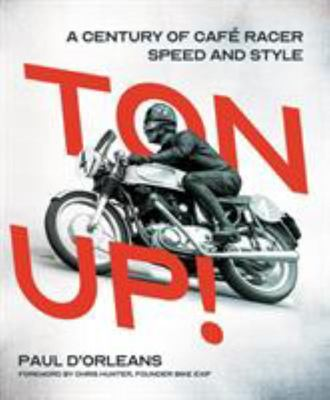 Ton Up! - A History of Cafe Racer Culture