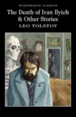 Death of Ivan Ilyich and Other Stories
