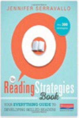 The Reading Strategies Book - Your Everything Guide to Developing Skilled Readers