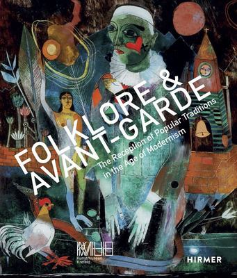 Folklore and Avantgarde - The Reception of Popular Traditions in the Age of Modernism