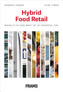 Hybrid Food Retail - Staging the Super Market for the Experience Economy