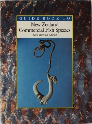 Guide Book to New Zealand Commercial Fish Species Revised Edition