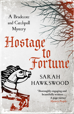 Hostage to Fortune (Bradecote and Catchpoll #4)