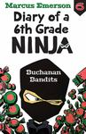 Buchanan Bandits (Diary of a 6th Grade Ninja #6)