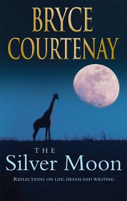 The Silver Moon: Reflections and Stories on Life, Death and Writing