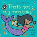 That's Not My Mermaid (Usborne Touchy-Feely)
