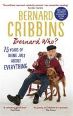 Bernard Who? - 75 Years of Doing Just about Everything