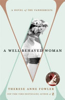 A Well-Behaved Woman: A Novel of the Vanderbilts OB