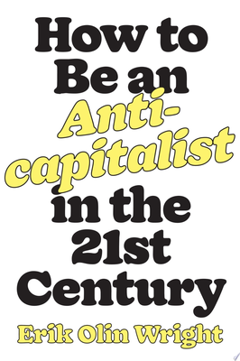 How to Be an Anti-Capitalist for the 21st Century