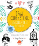 Draw, Color, and Sticker Enchanted Sketchbook - An Imaginative Illustration Journal