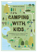 Camping with Kids: Hundreds of Fun Things to do in the Great Outdoors