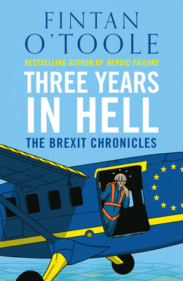 Three Years In Hell - The Brexit Chronicles