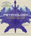 Psychology - An Illustrated History of the Mind from Hypnotism to Brain Scans (Ponderables)