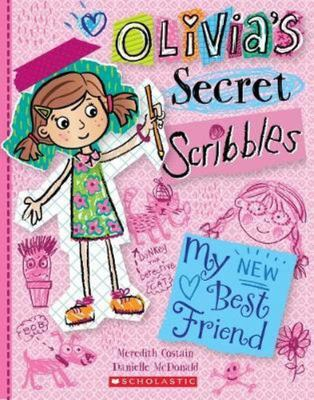My New Best Friend (Olivia's Secret Scribbles #1)