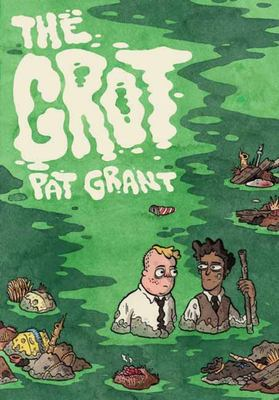 The Grot: The Story of the Swamp City Grifters TP