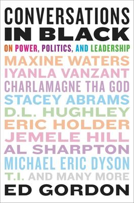 Conversations in Black - On Power, Politics, and Leadership