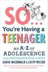So... You're Having a Teenager: Adolescence from Argumentative to Zits
