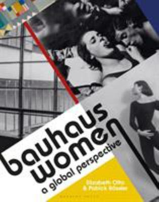 Bauhaus Women: a Global Perspective
