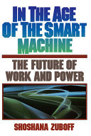 In the Age of the Smart Machine - The Future of Work and Power