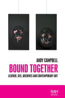 Bound Together - Leather, Sex, Archives and Contemporary Art