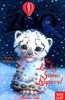 The Lucky Snow Leopard (Zoe's Rescue Zoo #6)