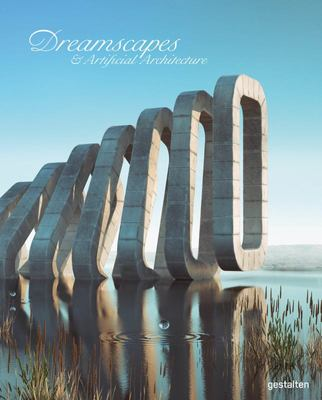 Dreamscapes - Surreal Spaces, Architecture and Interiors