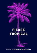Fiebre Tropical - A Novel