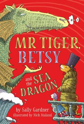 Mr Tiger, Betsy and the Sea Dragon (Mr Tiger #2)