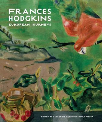 Frances Hodgkins  European Journeys
