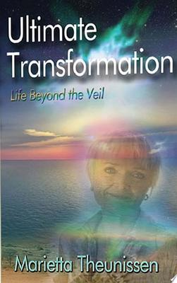 The Ultimate Transformation: Life Beyond the Veil