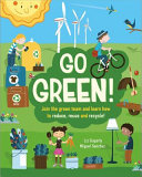 Go Green! - Join the Green Team and Learn How to Reduce, Reuse and Recycle