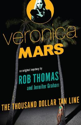 The Thousand Dollar Tan Line (Veronica Mars #1)