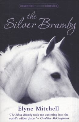 The Silver Brumby (Essential Modern Classics)