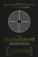 The Regenerative Business - Redesign Work, Cultivate Human Potential, Achieve Extraordinary Outcomes