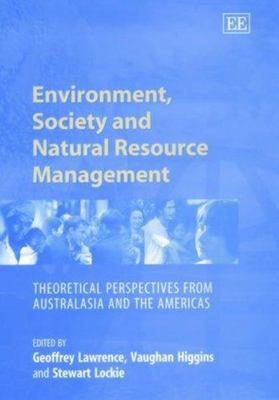 Environment, Society and Natural Resource Management - Theoretical Perspectives from Australasia and the Americas