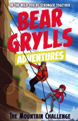 The Mountain Challenge (A Bear Grylls Adventure #10)